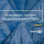 Financiacion tiempos maravillosos para pymes