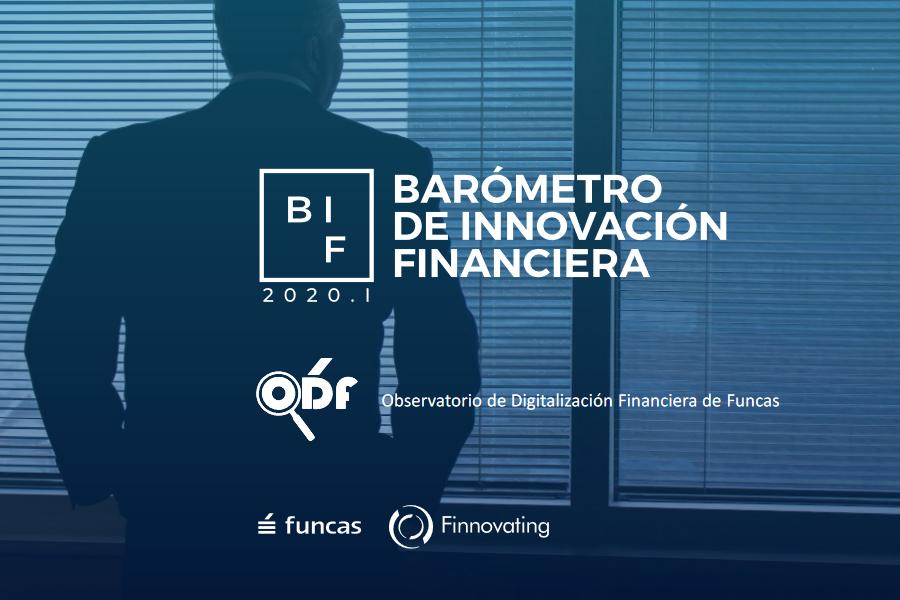 Barómetro de Innovación Financiera (BIF), elaborado por el Observatorio de la Digitalización Financiera de Funcas (ODF Funcas) y Finnovating