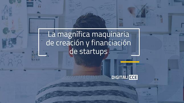 La magnífica maquinaria de creación y financiación de startups