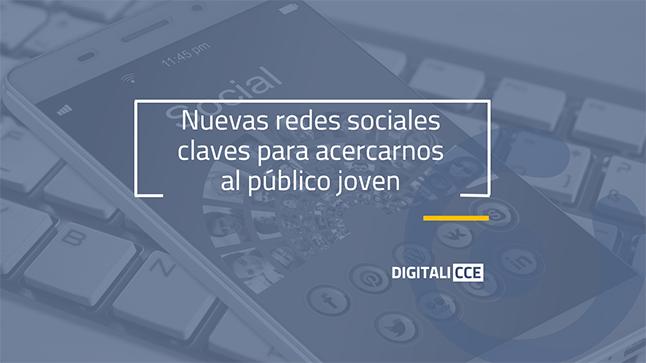 Nuevas redes sociales claves para acercarnos al público joven