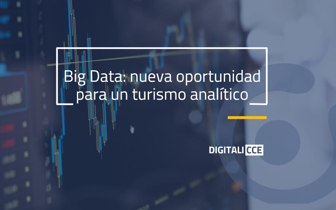 Big Data: nueva oportunidad para un turismo analítico
