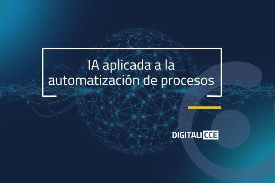 Inteligencia Artificial aplicada a la automatización de procesos