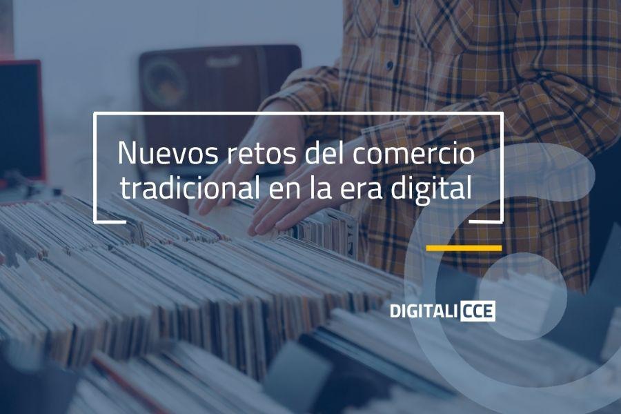 Nuevos retos del comercio tradicional en la era digital