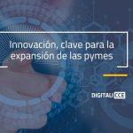 la innovacion como clave para la expansion de las pymes