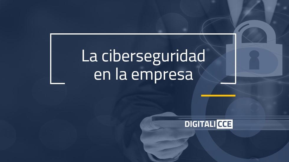 La ciberseguridad en la empresa