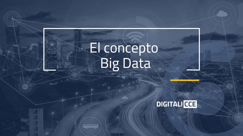 El concepto Big Data